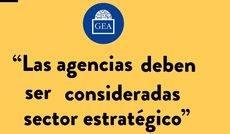 'Las agencias deben ser consideradas sector estratégico'