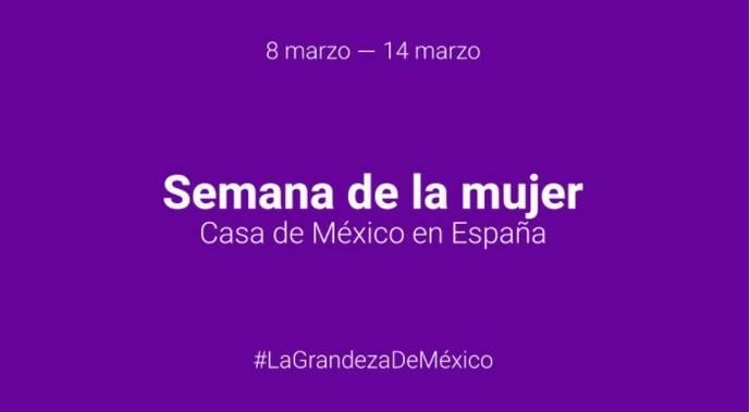 Semana de la mujer, con eventos en Casa México