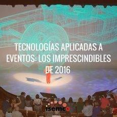 La tecnología en los eventos busca sorprender a los asistentes.