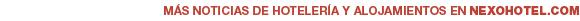 Más noticias en Nexohotel.com